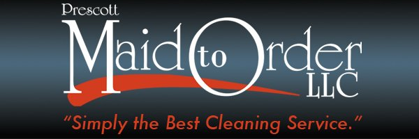 Prescott Maid to Order: Why we are committed to customer service when cleaning your Prescott home